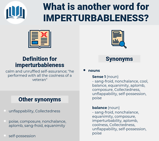 imperturbableness, synonym imperturbableness, another word for imperturbableness, words like imperturbableness, thesaurus imperturbableness