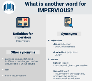 impervious, synonym impervious, another word for impervious, words like impervious, thesaurus impervious