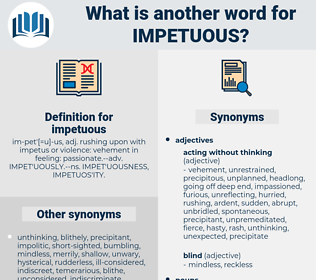 impetuous, synonym impetuous, another word for impetuous, words like impetuous, thesaurus impetuous