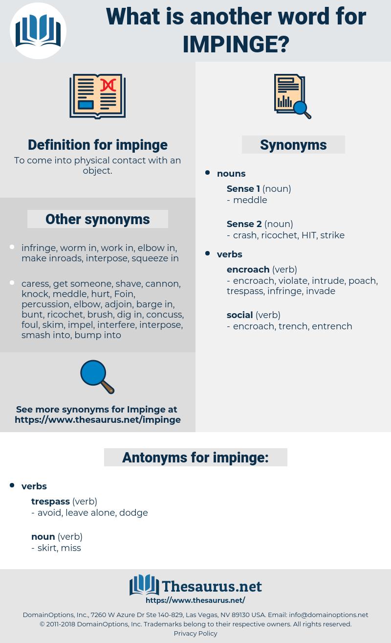 impinge, synonym impinge, another word for impinge, words like impinge, thesaurus impinge