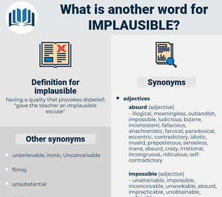 implausible, synonym implausible, another word for implausible, words like implausible, thesaurus implausible