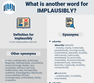 implausibly, synonym implausibly, another word for implausibly, words like implausibly, thesaurus implausibly