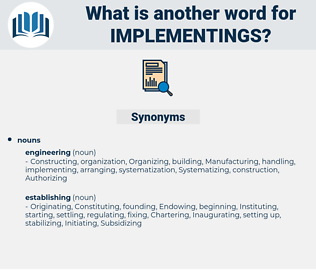implementings, synonym implementings, another word for implementings, words like implementings, thesaurus implementings