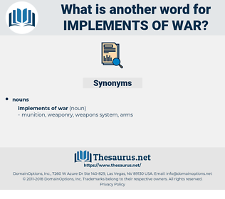 implements of war, synonym implements of war, another word for implements of war, words like implements of war, thesaurus implements of war