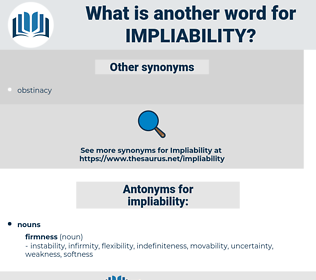 impliability, synonym impliability, another word for impliability, words like impliability, thesaurus impliability