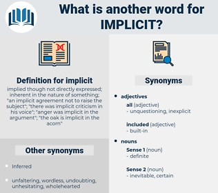 implicit, synonym implicit, another word for implicit, words like implicit, thesaurus implicit