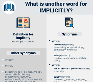 implicitly, synonym implicitly, another word for implicitly, words like implicitly, thesaurus implicitly
