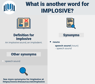 Implosive, synonym Implosive, another word for Implosive, words like Implosive, thesaurus Implosive