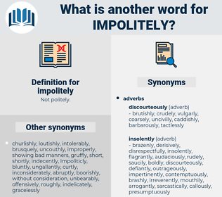 impolitely, synonym impolitely, another word for impolitely, words like impolitely, thesaurus impolitely