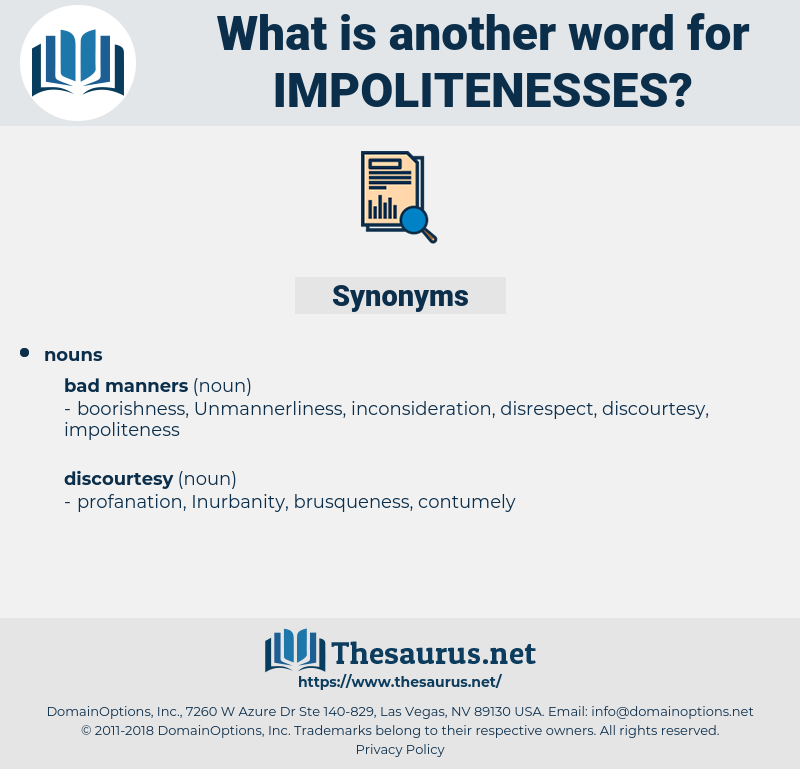 impolitenesses, synonym impolitenesses, another word for impolitenesses, words like impolitenesses, thesaurus impolitenesses