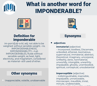 imponderable, synonym imponderable, another word for imponderable, words like imponderable, thesaurus imponderable
