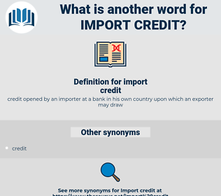 import credit, synonym import credit, another word for import credit, words like import credit, thesaurus import credit