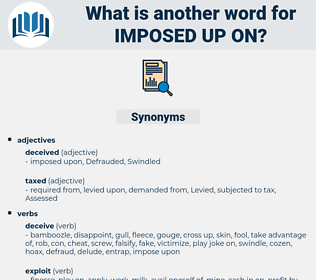imposed up on, synonym imposed up on, another word for imposed up on, words like imposed up on, thesaurus imposed up on