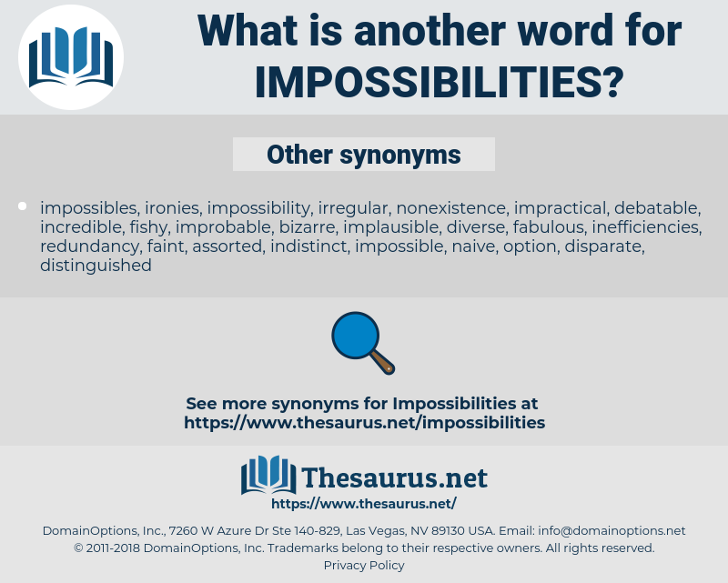 Impossibilities, synonym Impossibilities, another word for Impossibilities, words like Impossibilities, thesaurus Impossibilities