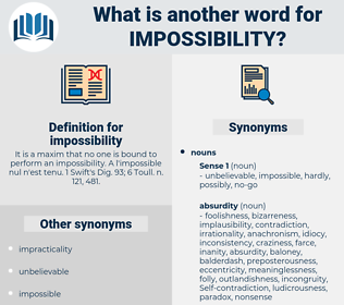 impossibility, synonym impossibility, another word for impossibility, words like impossibility, thesaurus impossibility