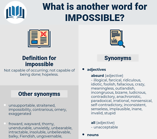 impossible, synonym impossible, another word for impossible, words like impossible, thesaurus impossible