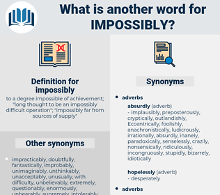 impossibly, synonym impossibly, another word for impossibly, words like impossibly, thesaurus impossibly