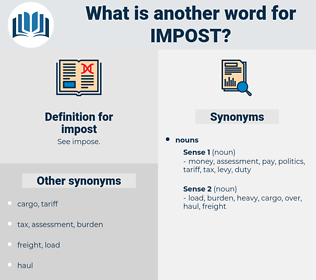 impost, synonym impost, another word for impost, words like impost, thesaurus impost
