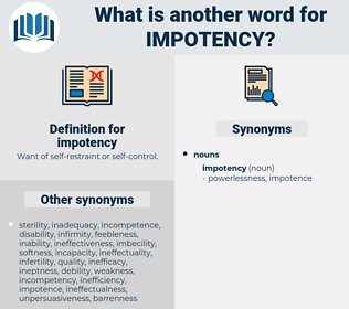 impotency, synonym impotency, another word for impotency, words like impotency, thesaurus impotency