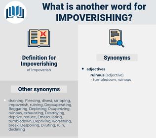 Impoverishing, synonym Impoverishing, another word for Impoverishing, words like Impoverishing, thesaurus Impoverishing