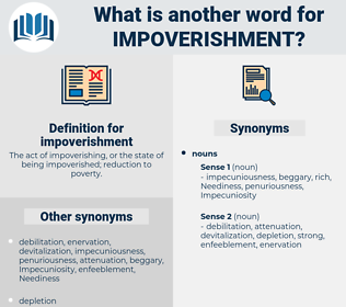 impoverishment, synonym impoverishment, another word for impoverishment, words like impoverishment, thesaurus impoverishment