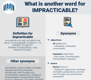 impracticable, synonym impracticable, another word for impracticable, words like impracticable, thesaurus impracticable
