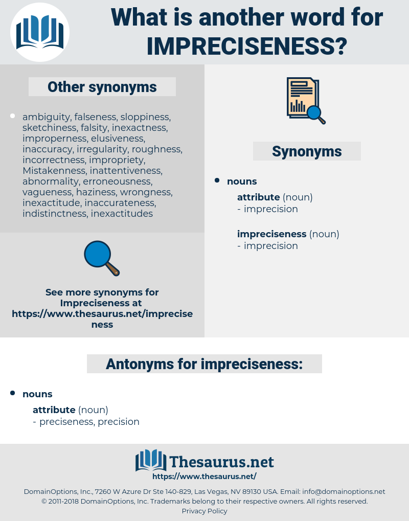impreciseness, synonym impreciseness, another word for impreciseness, words like impreciseness, thesaurus impreciseness