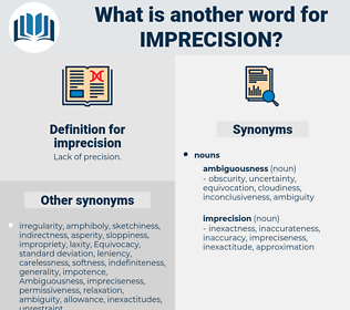 imprecision, synonym imprecision, another word for imprecision, words like imprecision, thesaurus imprecision