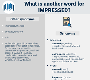 impressed, synonym impressed, another word for impressed, words like impressed, thesaurus impressed