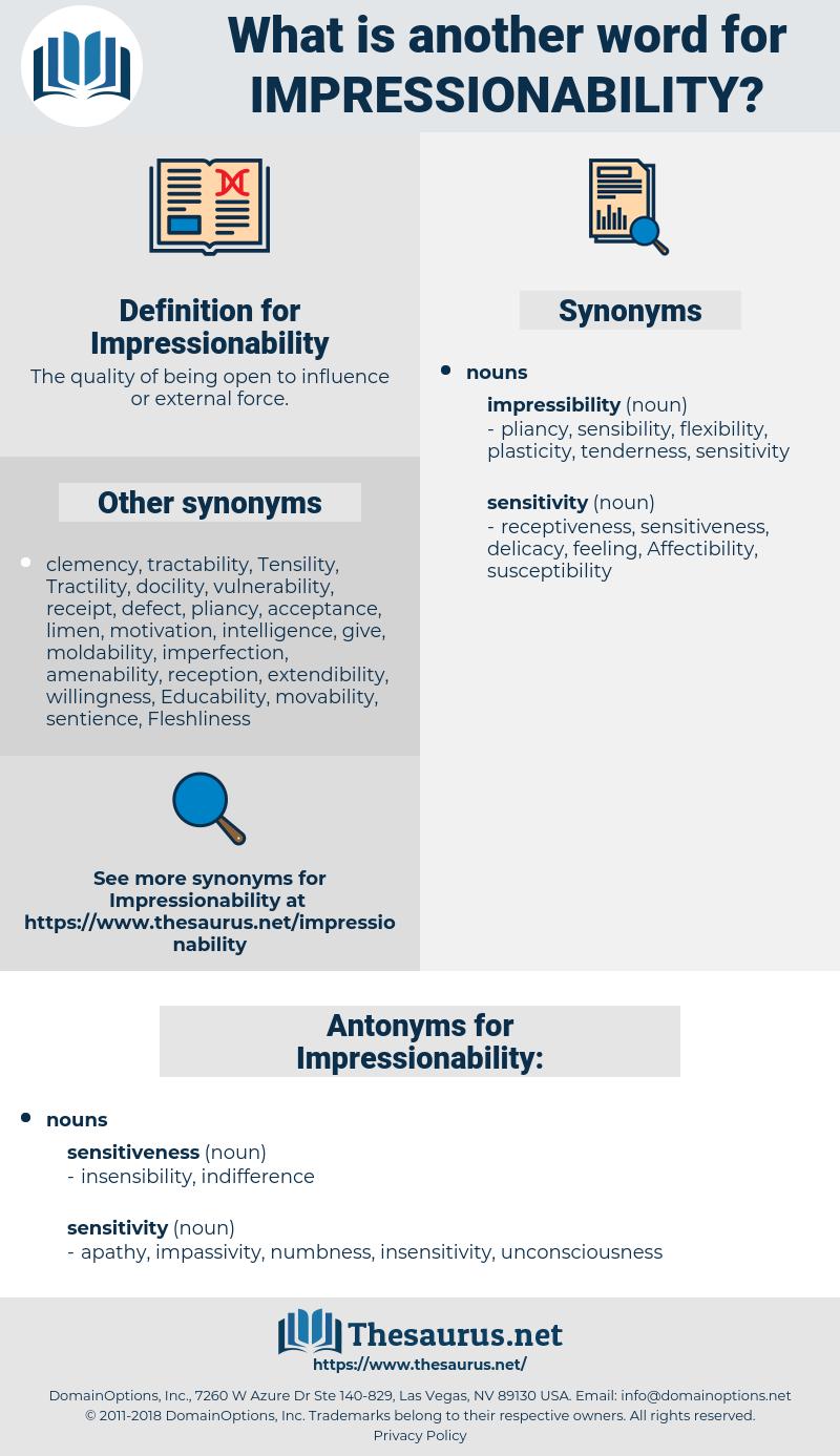 Impressionability, synonym Impressionability, another word for Impressionability, words like Impressionability, thesaurus Impressionability