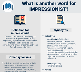 impressionist, synonym impressionist, another word for impressionist, words like impressionist, thesaurus impressionist