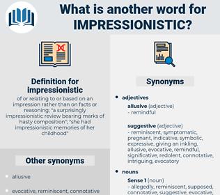 impressionistic, synonym impressionistic, another word for impressionistic, words like impressionistic, thesaurus impressionistic