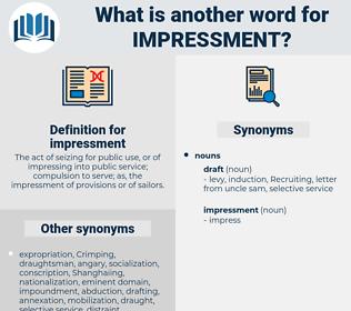 impressment, synonym impressment, another word for impressment, words like impressment, thesaurus impressment
