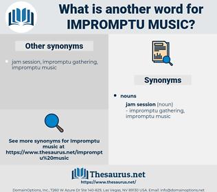 impromptu music, synonym impromptu music, another word for impromptu music, words like impromptu music, thesaurus impromptu music