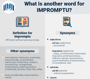 impromptu, synonym impromptu, another word for impromptu, words like impromptu, thesaurus impromptu