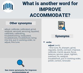 improve accommodate, synonym improve accommodate, another word for improve accommodate, words like improve accommodate, thesaurus improve accommodate