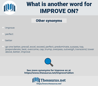 improve on, synonym improve on, another word for improve on, words like improve on, thesaurus improve on