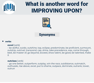 improving upon, synonym improving upon, another word for improving upon, words like improving upon, thesaurus improving upon