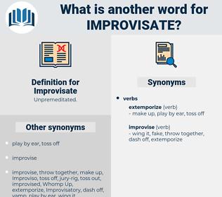 Improvisate, synonym Improvisate, another word for Improvisate, words like Improvisate, thesaurus Improvisate