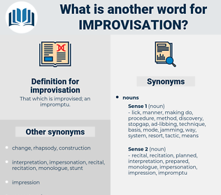 improvisation, synonym improvisation, another word for improvisation, words like improvisation, thesaurus improvisation