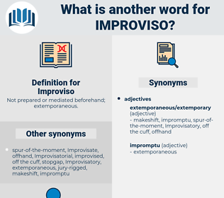 Improviso, synonym Improviso, another word for Improviso, words like Improviso, thesaurus Improviso