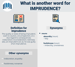 imprudence, synonym imprudence, another word for imprudence, words like imprudence, thesaurus imprudence