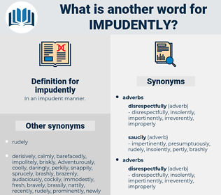 impudently, synonym impudently, another word for impudently, words like impudently, thesaurus impudently