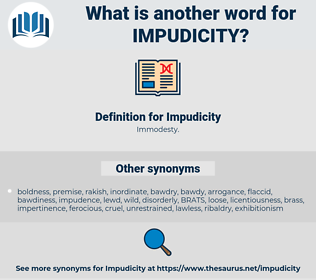 Impudicity, synonym Impudicity, another word for Impudicity, words like Impudicity, thesaurus Impudicity