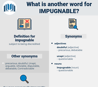 impugnable, synonym impugnable, another word for impugnable, words like impugnable, thesaurus impugnable