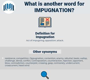 Impugnation, synonym Impugnation, another word for Impugnation, words like Impugnation, thesaurus Impugnation