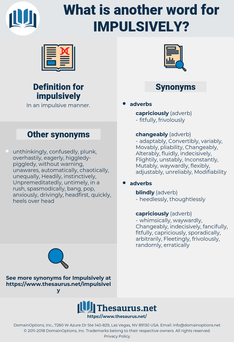 impulsively, synonym impulsively, another word for impulsively, words like impulsively, thesaurus impulsively