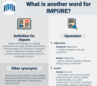 impure, synonym impure, another word for impure, words like impure, thesaurus impure