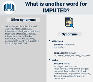 Imputed, synonym Imputed, another word for Imputed, words like Imputed, thesaurus Imputed