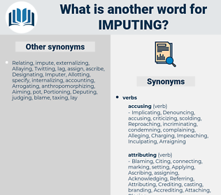 Imputing, synonym Imputing, another word for Imputing, words like Imputing, thesaurus Imputing